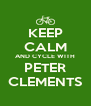 KEEP CALM AND CYCLE WITH PETER CLEMENTS - Personalised Poster A4 size