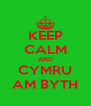 KEEP CALM AND CYMRU AM BYTH - Personalised Poster A4 size