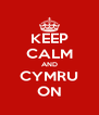 KEEP CALM AND CYMRU ON - Personalised Poster A4 size