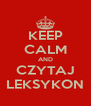KEEP CALM AND CZYTAJ LEKSYKON - Personalised Poster A4 size