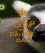 KEEP CALM AND DÁ-LHE  GÁS - Personalised Poster A4 size