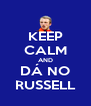 KEEP CALM AND DÁ NO RUSSELL - Personalised Poster A4 size