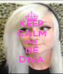 KEEP CALM AND DÊ DIVA - Personalised Poster A4 size