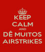 KEEP CALM AND DÊ MUITOS AIRSTRIKES - Personalised Poster A4 size