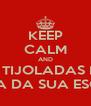 KEEP CALM AND DÊ TIJOLADAS NA VADIA DA SUA ESCOLA - Personalised Poster A4 size
