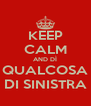 KEEP CALM AND DÌ QUALCOSA DI SINISTRA - Personalised Poster A4 size