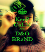 KeeP CaLM AND D&G BRaND - Personalised Poster A4 size