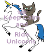Keep Calm and =D Ride Unicorns  - Personalised Poster A4 size