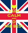 KEEP CALM AND D THE BEST - Personalised Poster A4 size