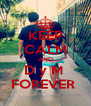 KEEP CALM AND D y M  FOREVER  - Personalised Poster A4 size