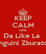 KEEP CALM AND Da Like La  Pinguini Zburatori - Personalised Poster A4 size