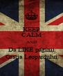 KEEP CALM AND Da LIKE paginii Grația Leopardului - Personalised Poster A4 size