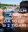 KEEP CALM AND DA-MA LA SCORPION DA 10 LEI SI 2 TIGARI - Personalised Poster A4 size