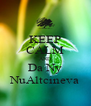 KEEP CALM AND Da Ny NuAltcineva - Personalised Poster A4 size