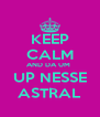 KEEP CALM AND DA UM  UP NESSE ASTRAL - Personalised Poster A4 size