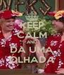 KEEP CALM AND DA UMA OLHADA - Personalised Poster A4 size
