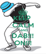 KEEP  CALM   AND DAB!!! ON!!! - Personalised Poster A4 size