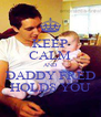 KEEP CALM AND DADDY FRED HOLDS YOU - Personalised Poster A4 size