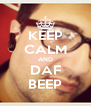 KEEP CALM AND DAF BEEP - Personalised Poster A4 size
