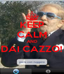 KEEP CALM AND DAI CAZZO!  - Personalised Poster A4 size