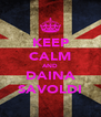 KEEP CALM AND DAINA SAVOLDI - Personalised Poster A4 size