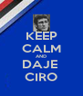 KEEP CALM AND DAJE  CIRO - Personalised Poster A4 size