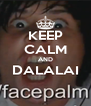 KEEP CALM AND DALALAI  - Personalised Poster A4 size