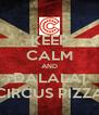 KEEP CALM AND DALALAI CIRCUS PIZZA - Personalised Poster A4 size