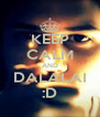 KEEP CALM AND DALALAI :D - Personalised Poster A4 size