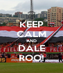 KEEP CALM AND DALE ROO! - Personalised Poster A4 size