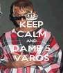 KEEP CALM AND DAME 5 VAROS - Personalised Poster A4 size