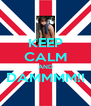 KEEP CALM AND DAMMMM!!  - Personalised Poster A4 size