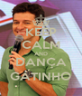 KEEP CALM AND DANÇA GATINHO - Personalised Poster A4 size