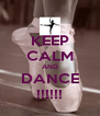 KEEP CALM AND DANCE !!!!!! - Personalised Poster A4 size