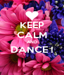 KEEP CALM AND DANCE !  - Personalised Poster A4 size