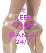 KEEP CALM AND DANCE 24/7 - Personalised Poster A4 size