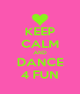 KEEP CALM AND DANCE 4 FUN - Personalised Poster A4 size