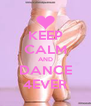 KEEP CALM AND DANCE 4EVER - Personalised Poster A4 size
