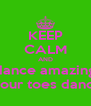 KEEP CALM AND dance amazing with on your toes dance school - Personalised Poster A4 size