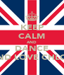 KEEP CALM AND DANCE AND LOVE CHLOE - Personalised Poster A4 size