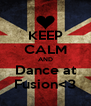 KEEP CALM AND Dance at Fusion<3 - Personalised Poster A4 size