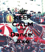 KEEP CALM AND Dance  Axé - Personalised Poster A4 size