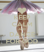 KEEP CALM AND DANCE FOR GOD - Personalised Poster A4 size