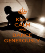 KEEP CALM AND DANCE GENEROUSLY - Personalised Poster A4 size