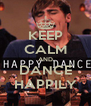 KEEP CALM AND DANCE HAPPILY - Personalised Poster A4 size