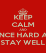 KEEP CALM AND DANCE HARD AND STAY WELL - Personalised Poster A4 size