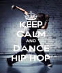 KEEP CALM AND DANCE HIP HOP - Personalised Poster A4 size