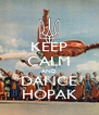 KEEP CALM AND DANCE HOPAK - Personalised Poster A4 size