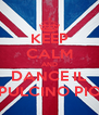 KEEP CALM AND DANCE IL PULCINO PIO - Personalised Poster A4 size