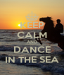 KEEP CALM AND DANCE IN THE SEA - Personalised Poster A4 size